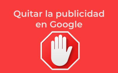 Cómo quitar la publicidad de Google